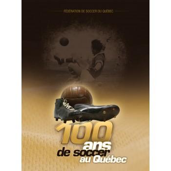 Livre 100 Ans De Soccer Au...